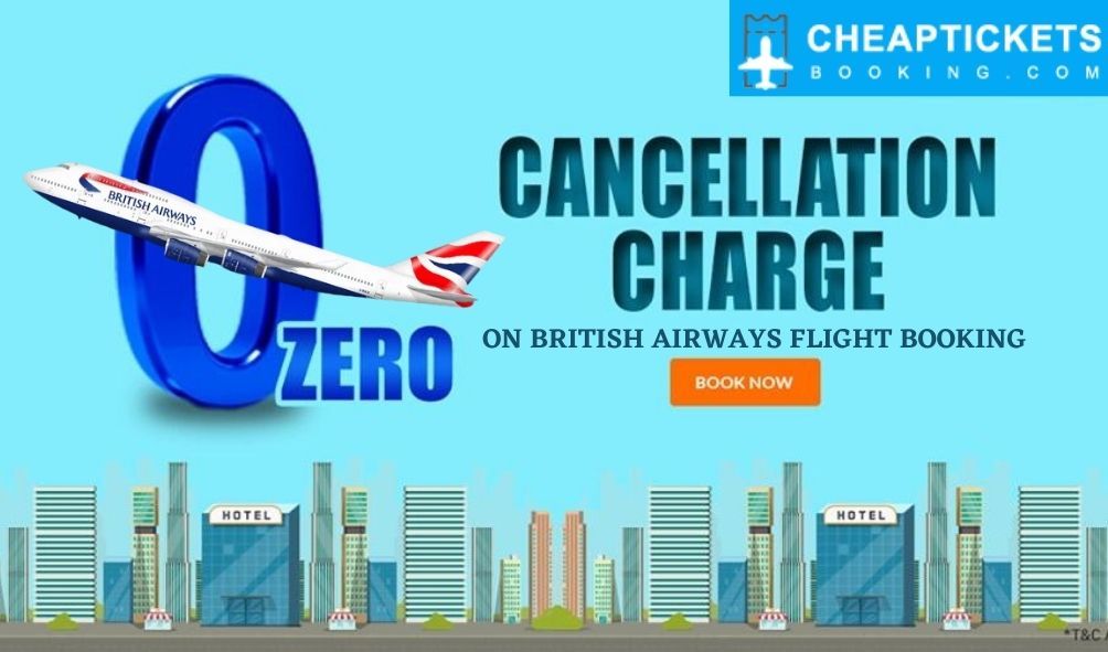 British Airways Cancellation Policy