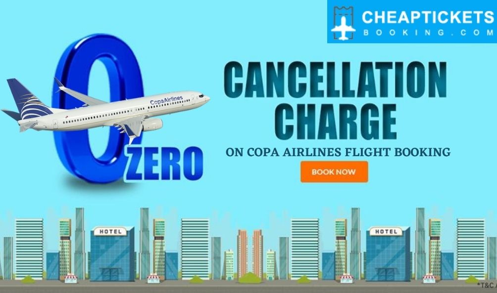 Copa Airlines Cancellation Policy